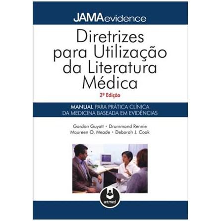 Livro - Diretrizes para Utilização da Literatura Médica - Manual para Prática da Medicina Baseada em Evidências - 2ed - Guyatt