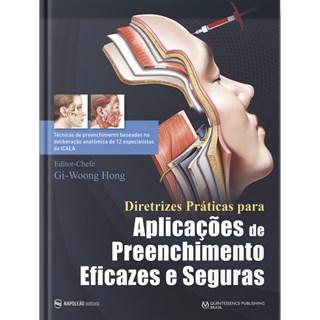 Livro - Diretrizes Práticas para Aplicações de Preenchimento Eficazes e Seguras - Hong - Napoleão