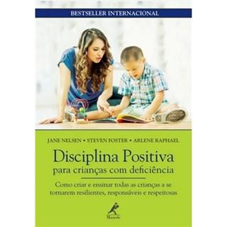 Livro - Disciplina Positiva Para Crianças com Deficiência - Nelsen