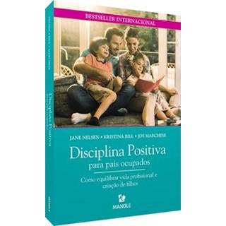 Livro - Disciplina Positiva para pais ocupados - Nelsen 1º edição