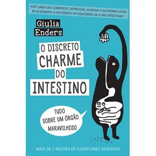 Livro - Discreto Charme do Intestino, O - Tudo sobre um Órgão Maravilhoso - Enders