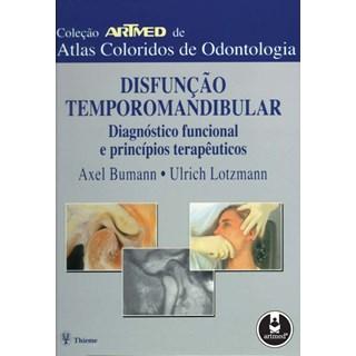 Livro - Disfunção Temporomandibular Diagnóstico Funcional e Princípios Terapêuticos - Coleção Atlas Coloridos de Odontologia -Thieme - Bumann