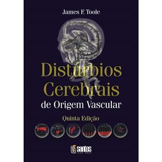 Livro - Disturbios Cerebrais - De Origem Vascular - Toole ***