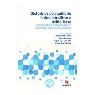 Livro - Distúrbios do equilíbrio hidroeletrolítico e ácido base - Gomes - Manole