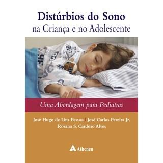 Livro - Distúrbios do Sono na Criança e no Adolescente - Uma abordagem para pediatras - Pereira Jr.