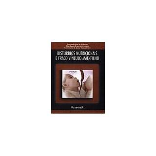 Livro - Distúrbios Nutricionaise Fraco Vínculo Mãe Filho - Nóbrega
