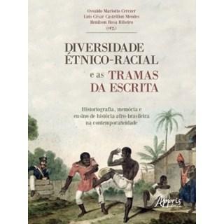 Livro - Diversidade Étnico-Racial e as Tramas da Escrita - Mendes - Appris