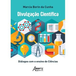 Livro - Divulgação Científica: Diálogos com o Ensino de Ciências - Cunha
