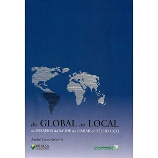 Livro - Do Global ao Local - Os Desafios da Saúde no Limiar do Século XXI - Médici