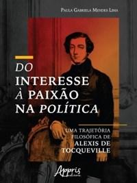 Livro Do Interesse a Paixao na Politica Lima Appris