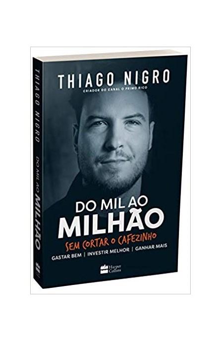 Livro - Do Mil Ao Milhão - Sem Cortar o Cafezinho - Nigro