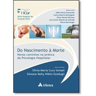 Livro - Do Nascimento à Morte - Novos Caminhos na Prática da Psicologia Hospitalar - Ismael