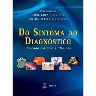 Livro - Do Sintoma ao Diagnóstico - Baseado em Casos Clínicos - Lopes Pedroso