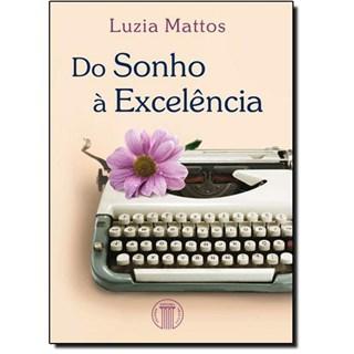 Livro - Do Sonho à Excelência - Mattos