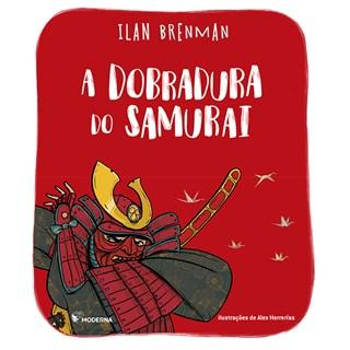 Livro Dobradura do Samurai - Ilan Brenman - Moderna
