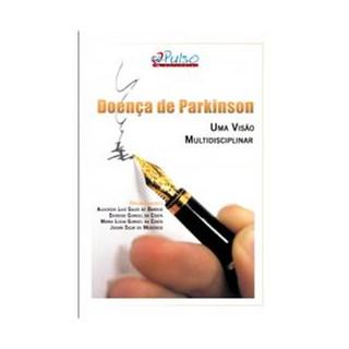 Livro - Doença de Parkinson: uma visão multidisciplinar - Barros