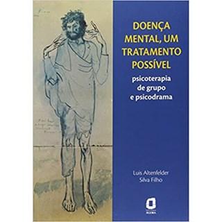 Livro - Doença Mental, Um Tratamento Possível - Filho - Ágora