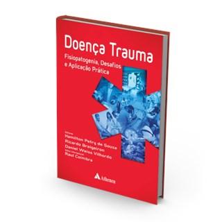 Livro Doença Trauma Fisiopatogenia, Desafios e Aplicação Pratica - Petry de Souza