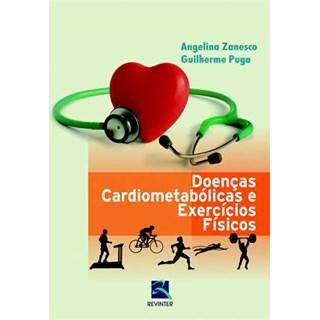 Livro - Doenças Cardiometabólicas e Exercícios Físicos - Zanesco