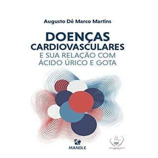 Livro Doenças Cardiovasculares e Sua Relação Com Ácido Úrico e Gota - Martins - Manole