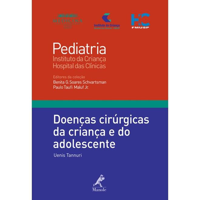 Livro - Doenças Cirúrgicas da Criança e do Adolescente 13 - Série Pediatria - Instituto da Criança FMUSP - Tannuri