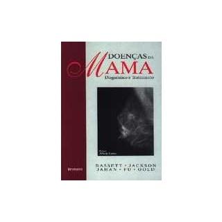 Livro - Doenças da Mama - Diagnóstico e Tratamento - Basset