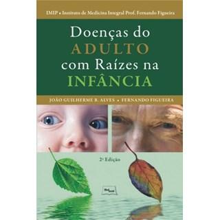 Livro - Doenças do Adulto com Raízes na Infância - IMIP - João Guilherme