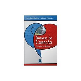 Livro - Doenças do Coração - Diagnóstico e Tratamento - Pedrosa
