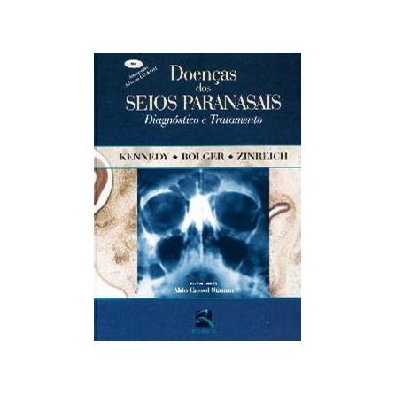 Livro - Doenças dos Seios Paranasais - Diagnóstico e Tratamento - Kennedy