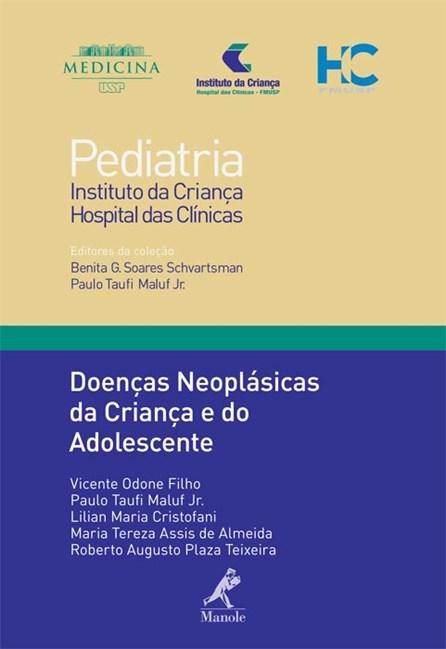 Livro - Doenças Neoplásicas da Criança e do Adolescente 22 - Série Pediatria - Instituto da Criança - FMUSP