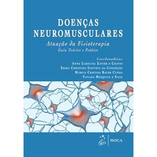 Livro - Doenças Neuromusculares - Atuação de Fisioterapia - Guia Teórico e Prático - Xavier