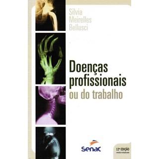 Livro - Doenças Profissionais ou do Trabalho - Bellusci