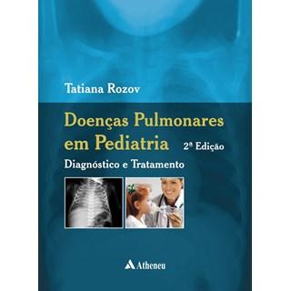 Livro - Doenças Pulmonares em Pediatria - Diagnóstico e Tratamento - Rozov