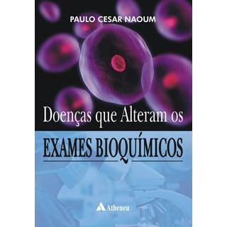 Livro - Doenças que Alteram os Exames Bioquímicos - Naoum
