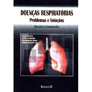 Livro - Doenças Respiratórias: Problemas e Soluções- Questões Comentadas - Pereira