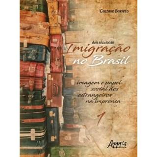 Livro - Dois Séculos de Imigração no Brasil: Campos