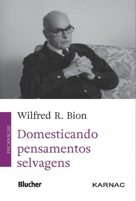 Livro - Domesticando Pensamentos Selvagens - Bion