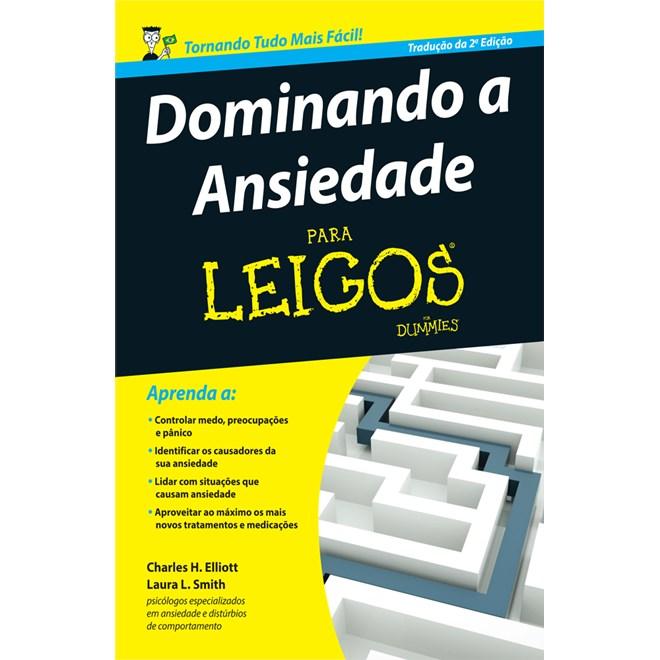 Livro - Dominando A Ansiedade Para Leigos - Smith - Alta Books
