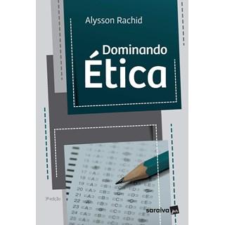 Livro Dominando Ética - Rachid - Saraiva
