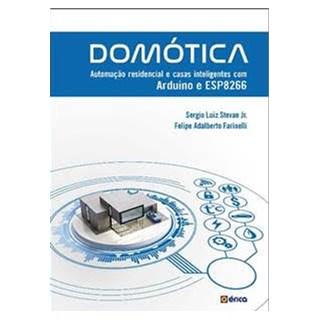 Livro - Domótica - Automação Residencial e Casas Inteligentes com Arduino e ESP8266 - Stevan Junior