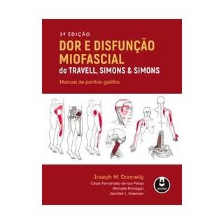 Livro - Dor e Disfunção Miofascial de Travell, Simons & Simons - Donnelly 3º edição