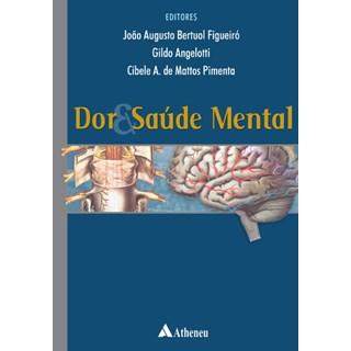 Livro - Dor e Saúde Mental - Figueiró, Angelotti e Pimenta