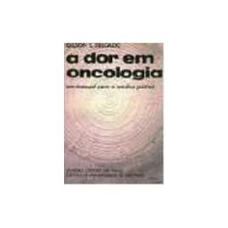 Livro - Dor em Oncologia, A - Delgado