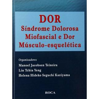 Livro - Dor: Síndrome Dolorosa Miofascial e Dor Músculo-Esquelética - Teixeira ***