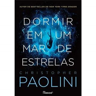 Livro Dormir em um Mar de Estrelas - Paolini - Rocco
