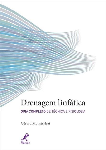 Livro - Drenagem Linfática: Guia Completo de Técnica e Fisiologia - Monsterleet