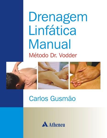 Livro - Drenagem Linfática Manual - Método Dr. Vodder - Gusmão