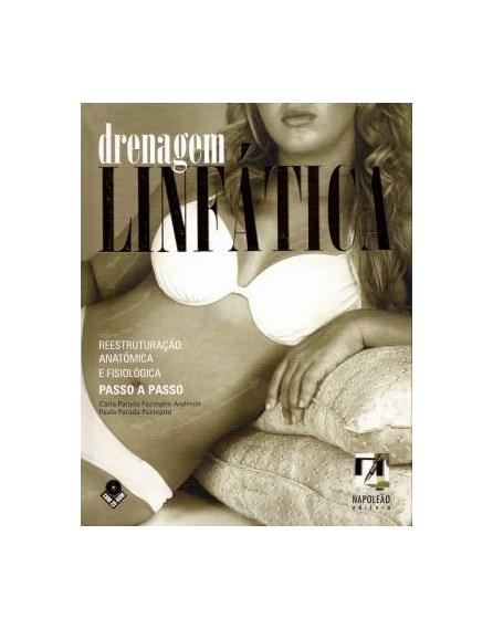 Livro - Drenagem Linfática – Reestruturação Anatômica e Fisiológica Passo a Passo - Andreoli