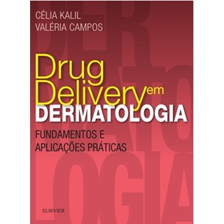 Livro - Drug Delivery Em Dermatologia Fund E Aplicacoes Praticas- Kalil