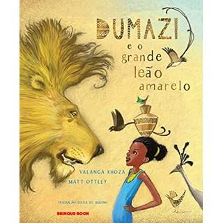 Livro Dumazi e o Grande Leão Amarelo - Khoza - Brinque Book